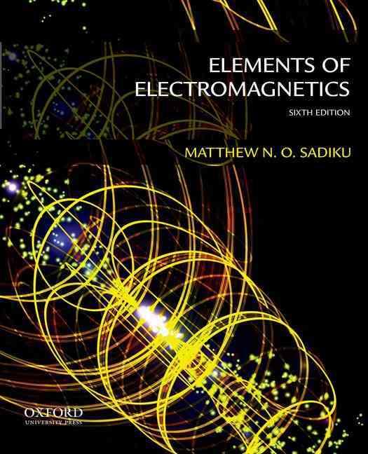 Elements of Electromagnetics By Sadiku, Matthew