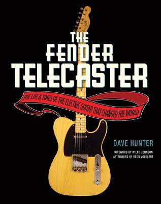 The Fender Telecaster By Hunter, Dave/ Volkaert, Redd (AFT)