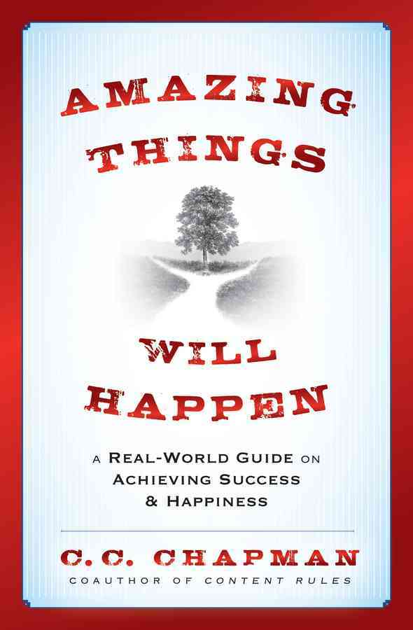 Amazing Things Will Happen By Chapman, C. C.